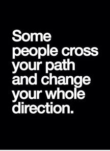 some people cross your path